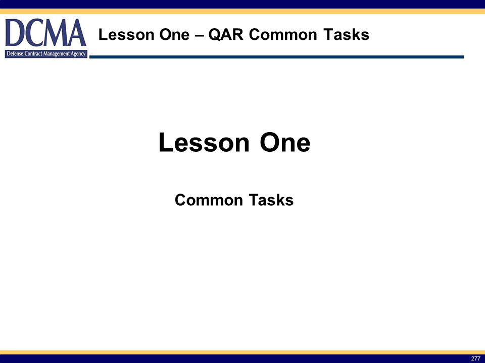 Lesson One – QAR Common Tasks 277 Lesson One Common Tasks