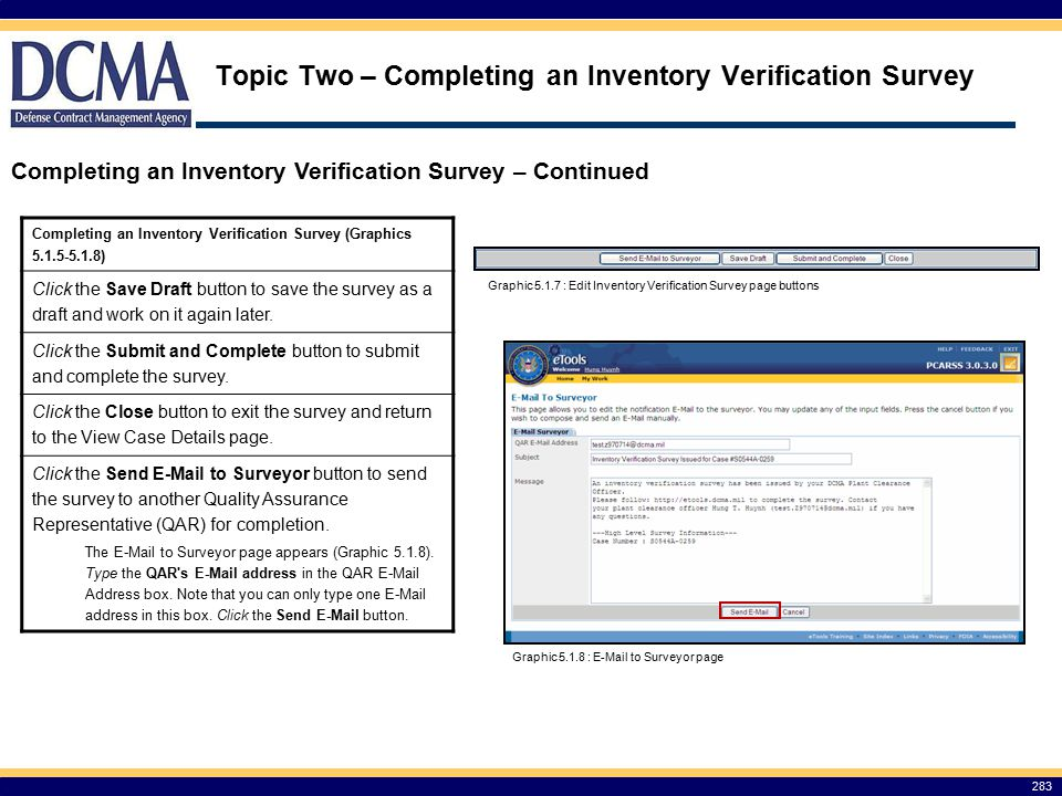 Topic Two – Completing an Inventory Verification Survey 283 Completing an Inventory Verification Survey – Continued Completing an Inventory Verification Survey (Graphics 5.1.5-5.1.8) Click the Save Draft button to save the survey as a draft and work on it again later.