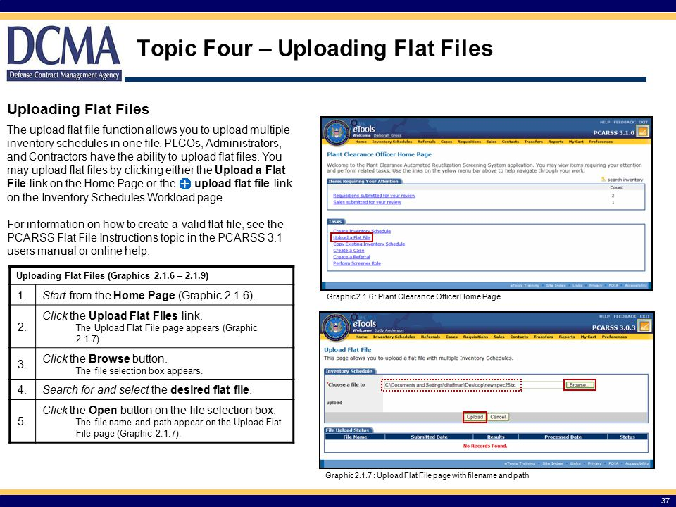 Topic Four – Uploading Flat Files 37 Uploading Flat Files The upload flat file function allows you to upload multiple inventory schedules in one file.