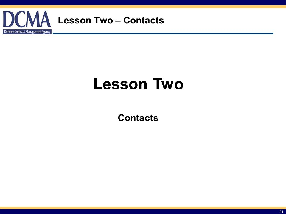 Lesson Two – Contacts 42 Lesson Two Contacts