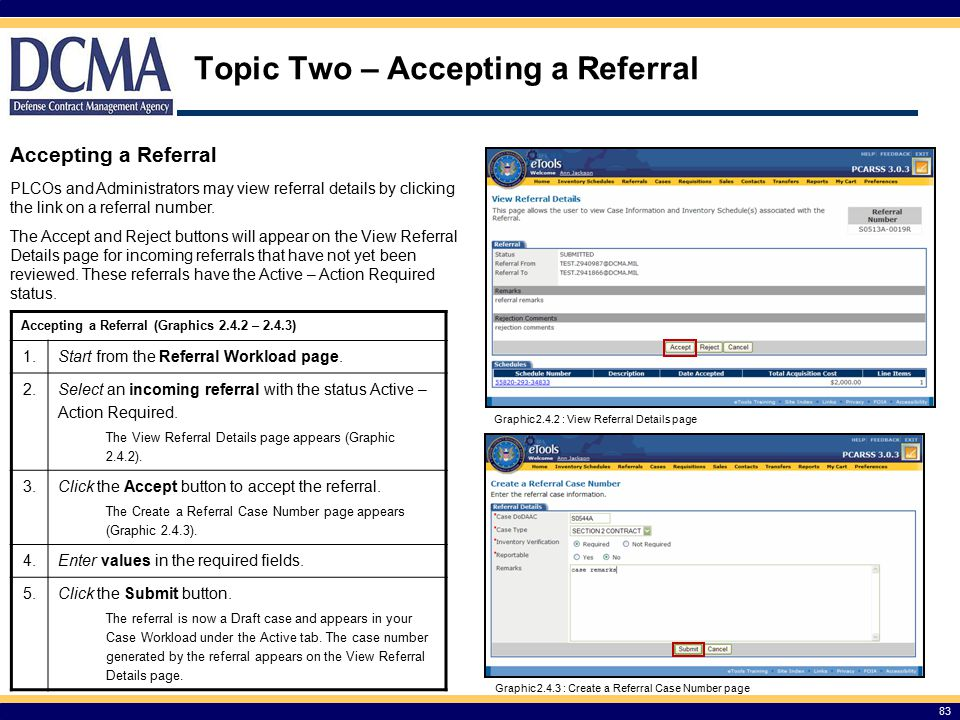 83 Topic Two – Accepting a Referral Accepting a Referral PLCOs and Administrators may view referral details by clicking the link on a referral number.