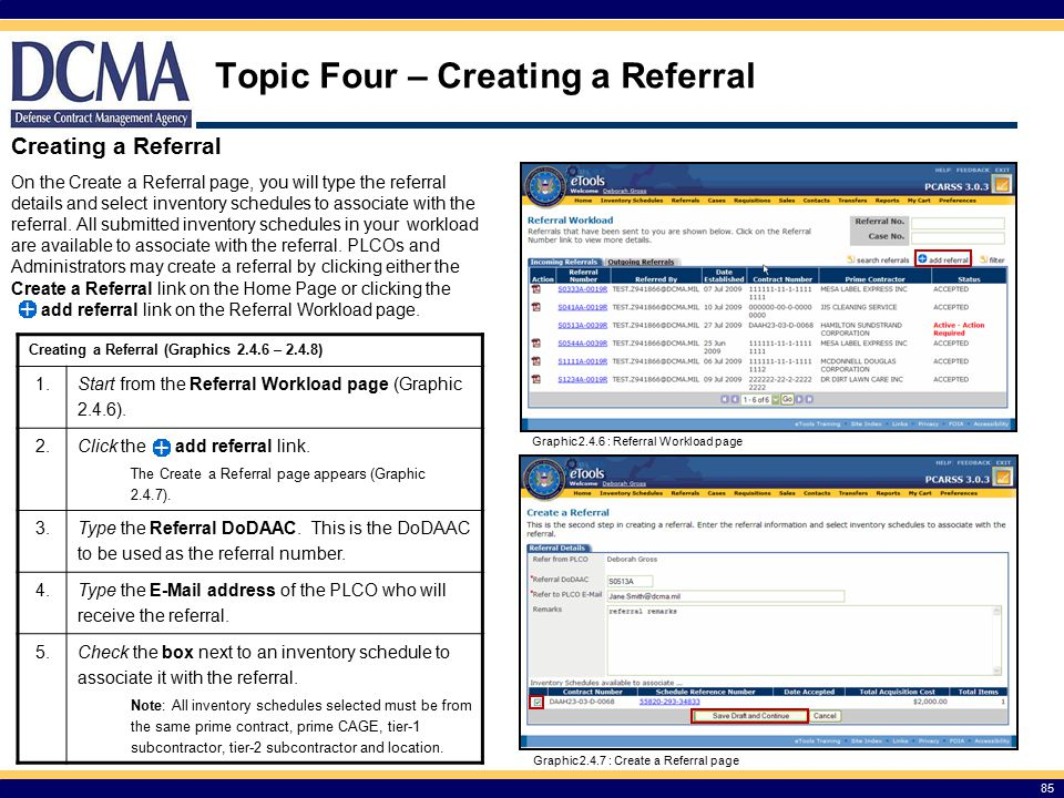85 Topic Four – Creating a Referral Creating a Referral On the Create a Referral page, you will type the referral details and select inventory schedules to associate with the referral.