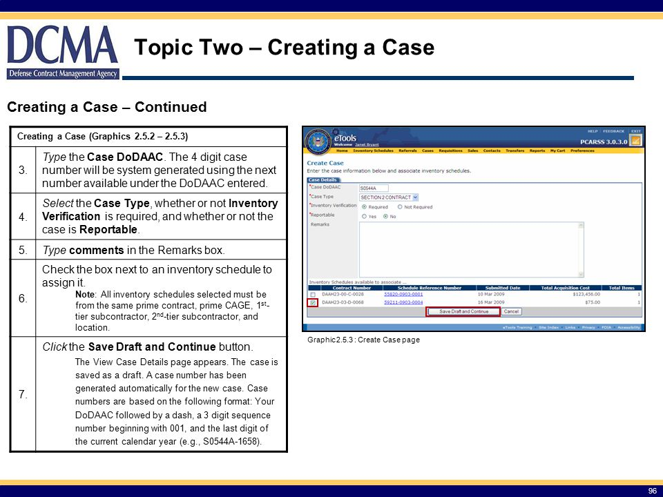 Topic Two – Creating a Case Creating a Case – Continued 96 Graphic 2.5.3 : Create Case page Creating a Case (Graphics 2.5.2 – 2.5.3) 3.