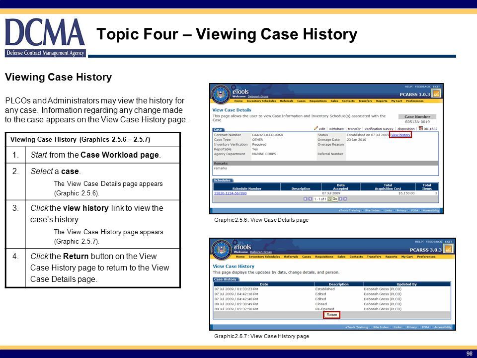 98 Topic Four – Viewing Case History Viewing Case History PLCOs and Administrators may view the history for any case.