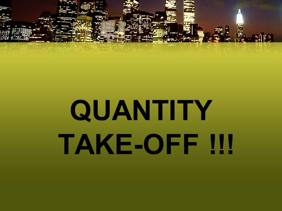 QUANTITY TAKE-OFF !!!