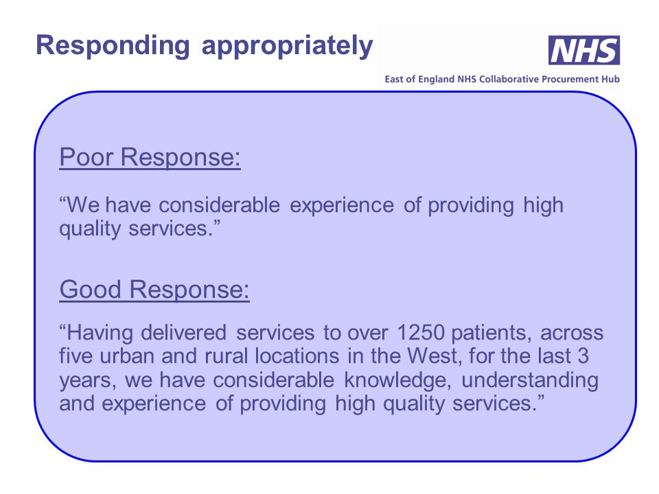 """Poor Response: """"We have considerable experience of providing high quality services."""" Good Response: """"Having delivered services to over 1250 patients,"""