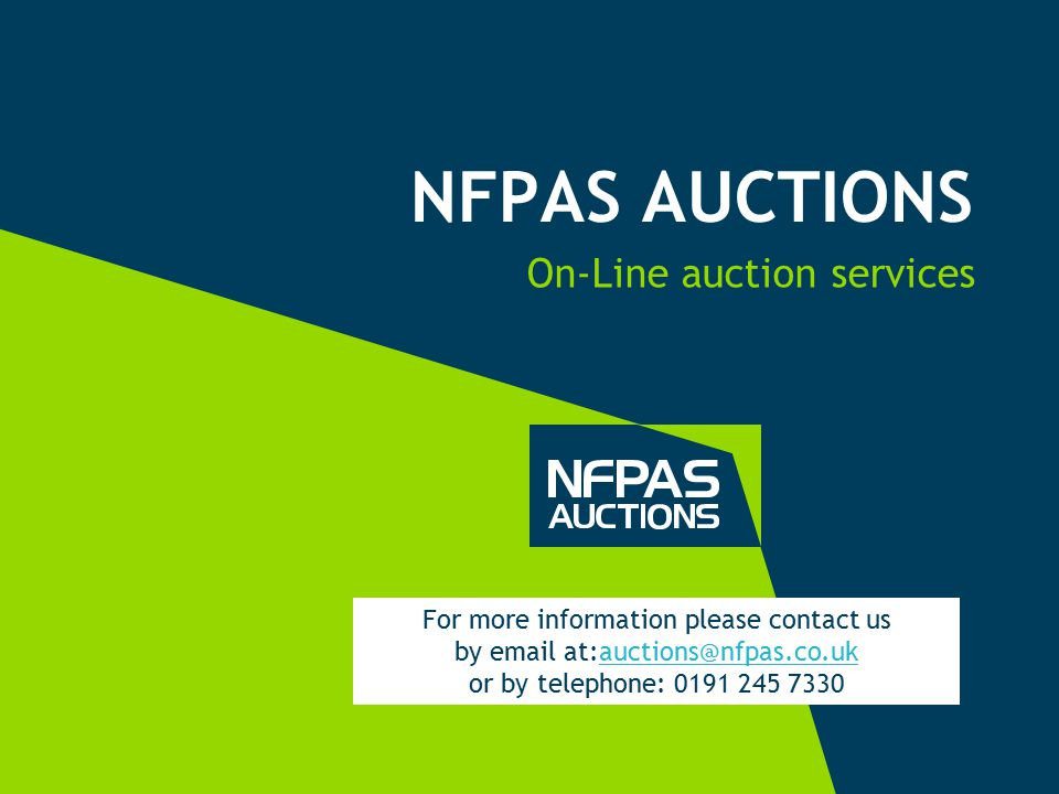 NFPAS AUCTIONS On-Line auction services For more information please contact us by email at:auctions@nfpas.co.ukauctions@nfpas.co.uk or by telephone: 0191 245 7330