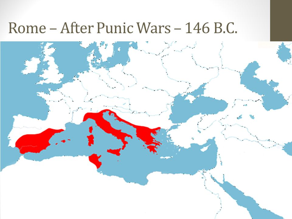 Rome – After Punic Wars – 146 B.C.