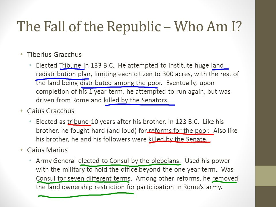 The Fall of the Republic – Who Am I. Tiberius Gracchus Elected Tribune in 133 B.C.