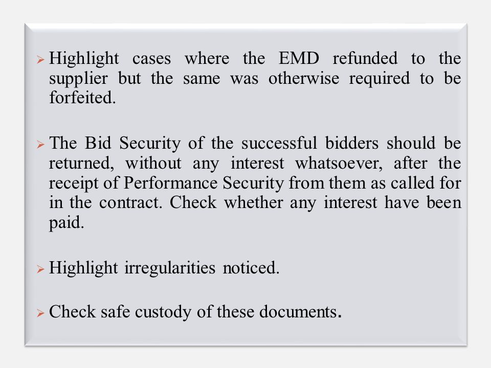  Highlight cases where the EMD refunded to the supplier but the same was otherwise required to be forfeited.