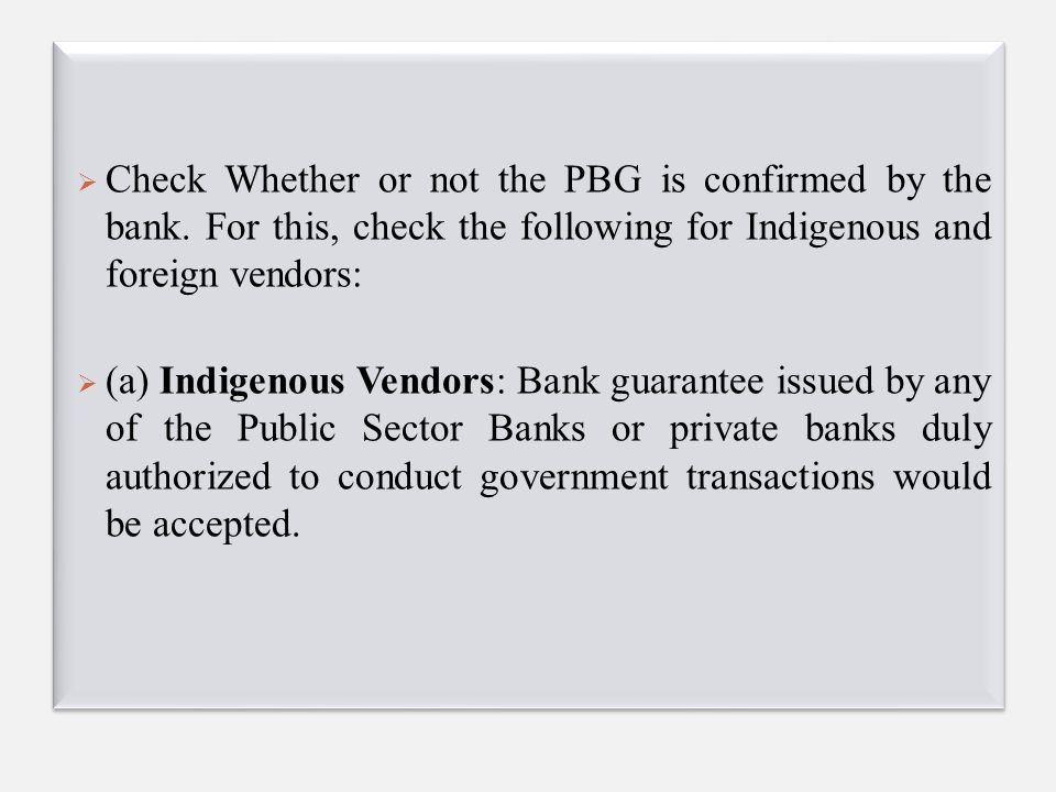  Check Whether or not the PBG is confirmed by the bank.