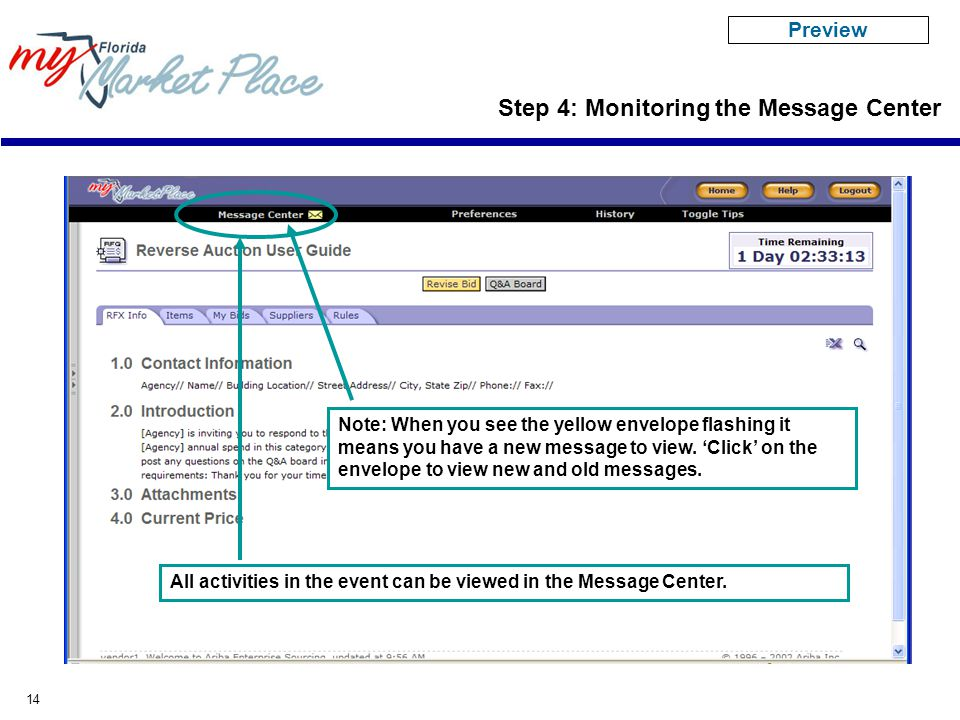 14 Step 4: Monitoring the Message Center All activities in the event can be viewed in the Message Center. Note: When you see the yellow envelope flash