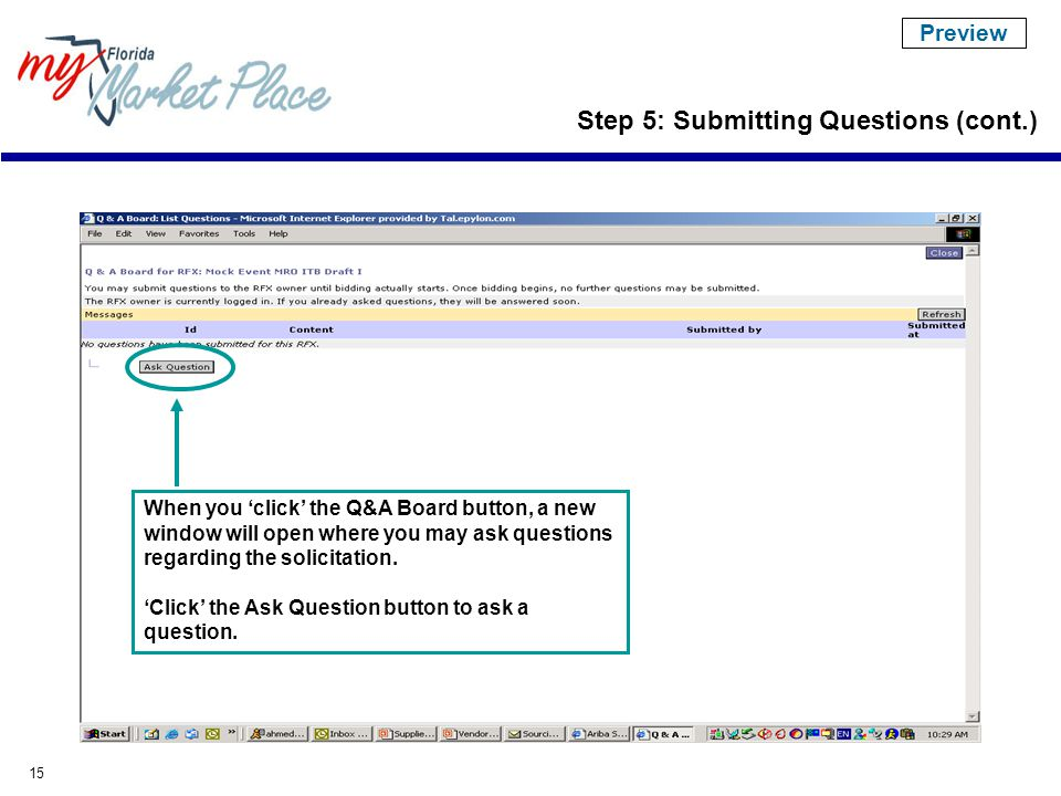 15 When you 'click' the Q&A Board button, a new window will open where you may ask questions regarding the solicitation.