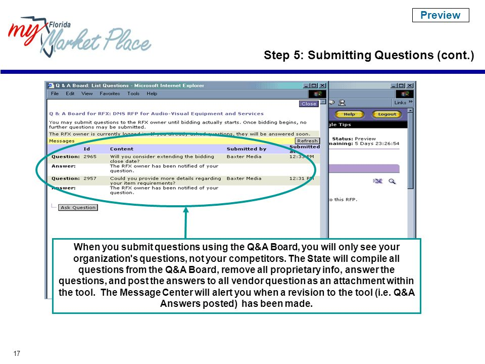 17 When you submit questions using the Q&A Board, you will only see your organization s questions, not your competitors.