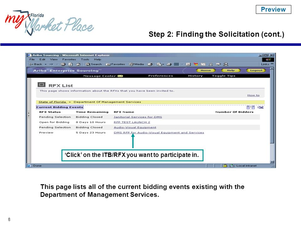 8 This page lists all of the current bidding events existing with the Department of Management Services.