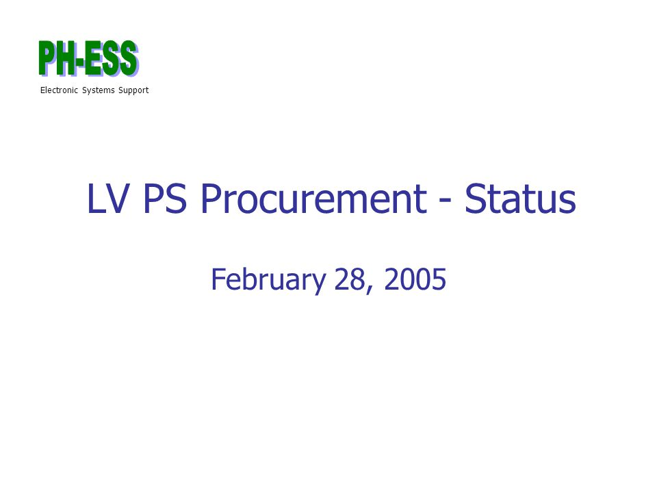 Electronic Systems Support LV PS Procurement - Status February 28, 2005