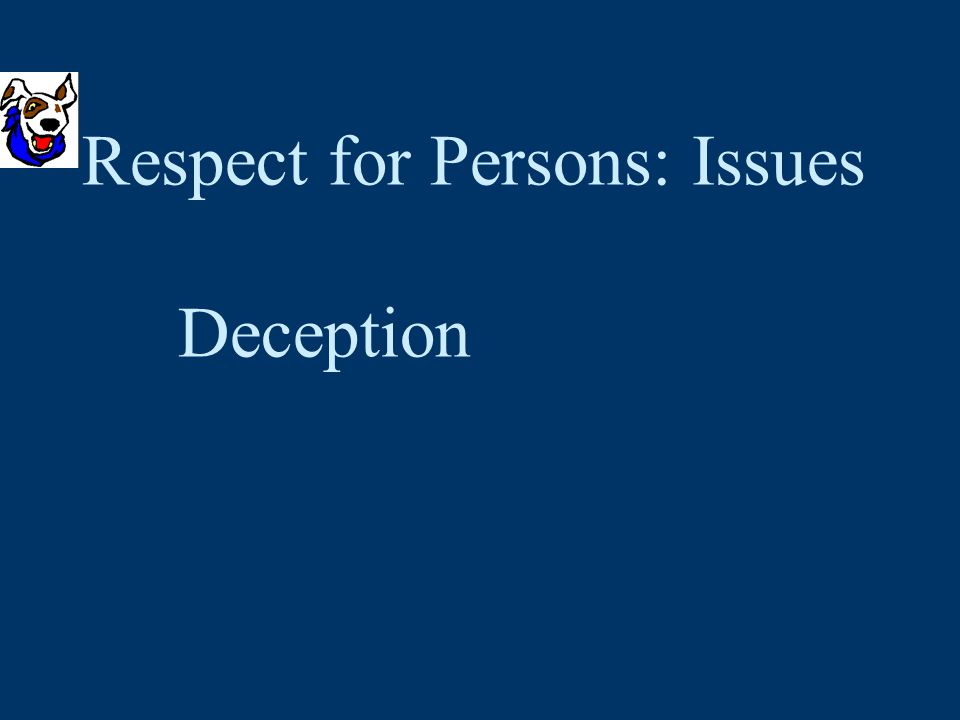 Respect for Persons: Issues Deception