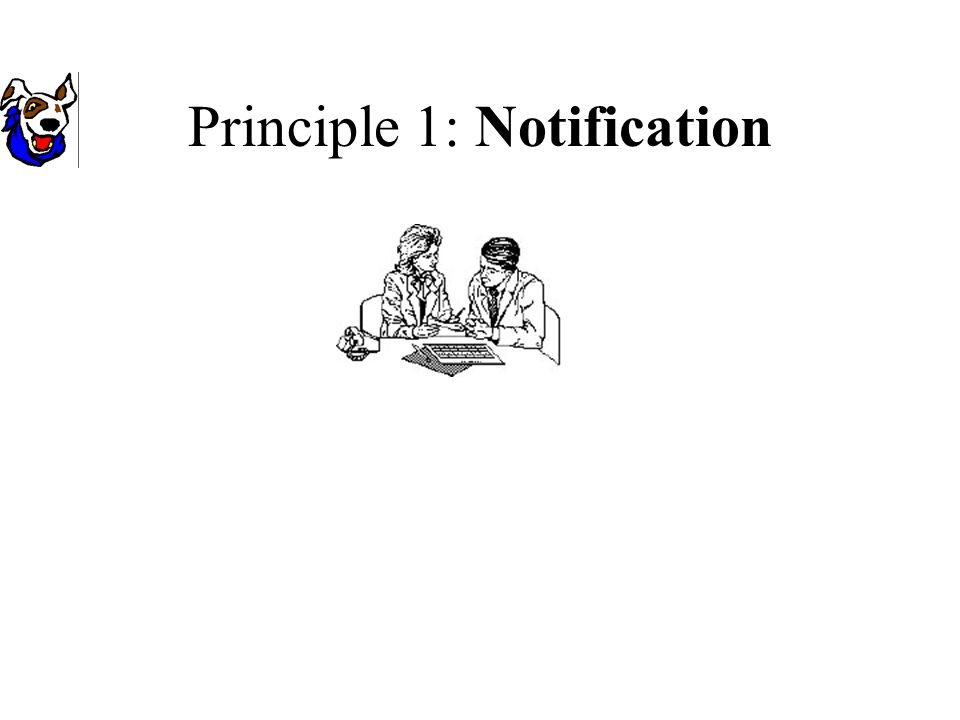 Principle 1: Notification