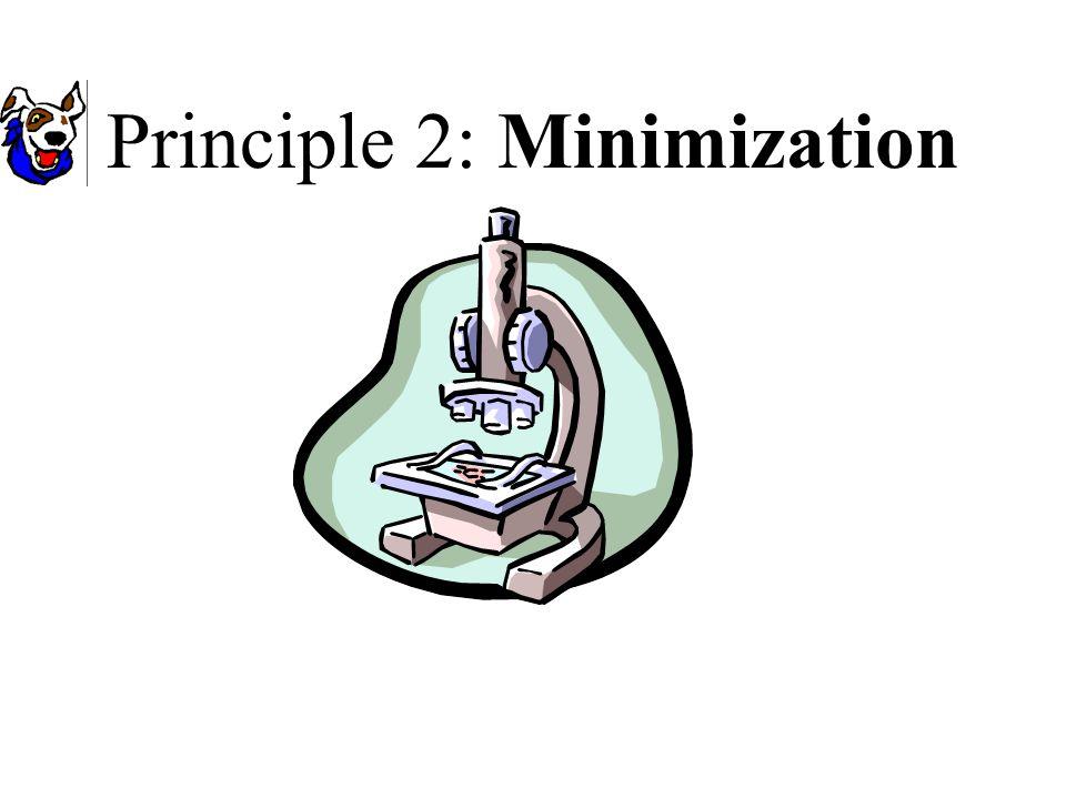 Principle 2: Minimization