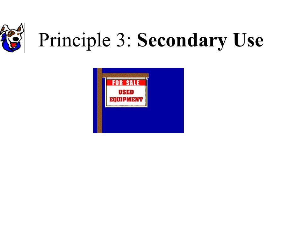 Principle 3: Secondary Use