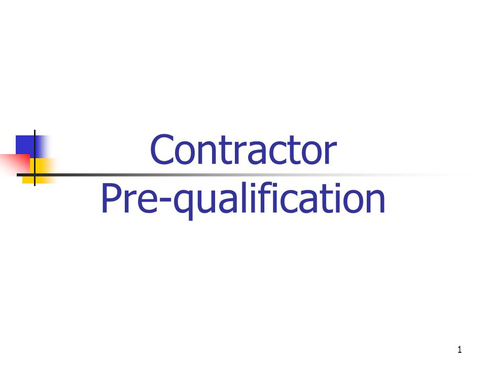 1 Contractor Pre-qualification