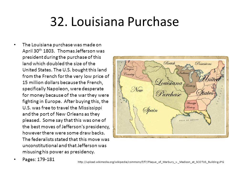 32.Louisiana Purchase The Louisiana purchase was made on April 30 th 1803.