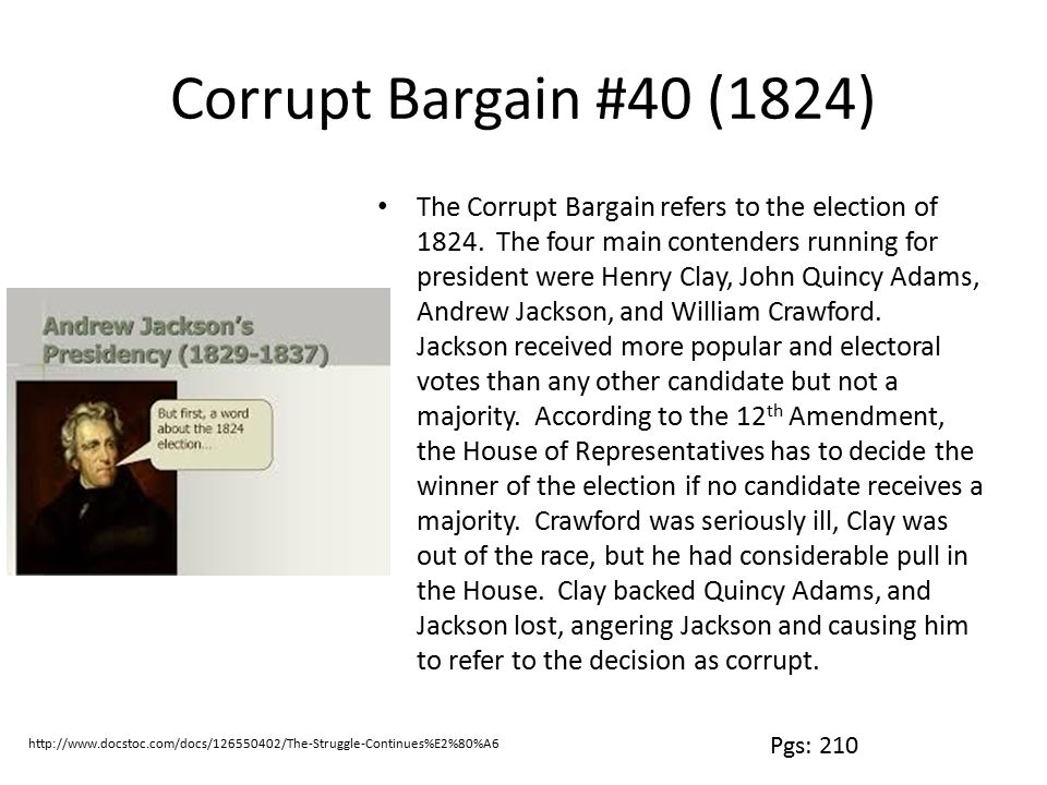 Corrupt Bargain #40 (1824) The Corrupt Bargain refers to the election of 1824.