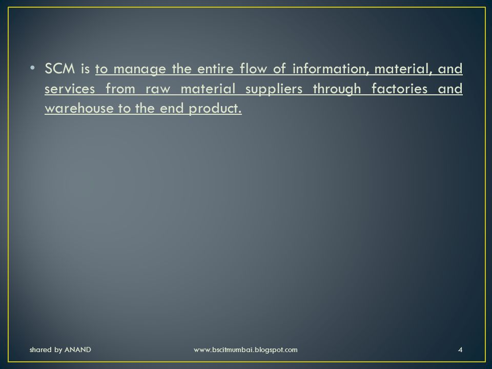 shared by ANANDwww.bscitmumbai.blogspot.com5 The benefits of SCM to organizations are as follows : 1.