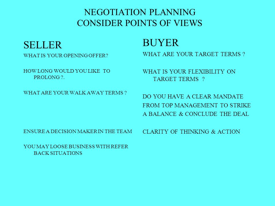 NEGOTIATION PLANNING CONSIDER POINTS OF VIEWS SELLER WHAT IS YOUR OPENING OFFER.