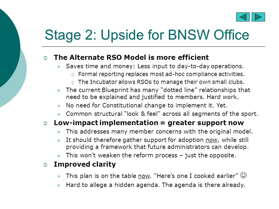 Stage 2: Upside for BNSW Office  The Alternate RSO Model is more efficient Saves time and money: Less input to day-to-day operations.