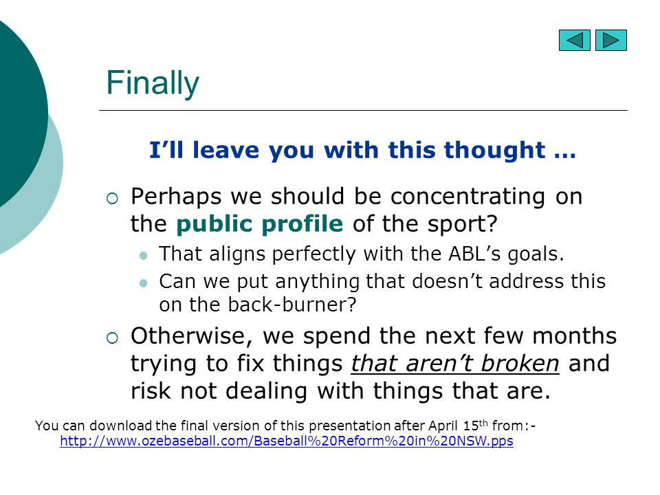 Finally I'll leave you with this thought …  Perhaps we should be concentrating on the public profile of the sport.