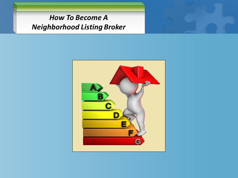 How To Become A Neighborhood Listing Broker