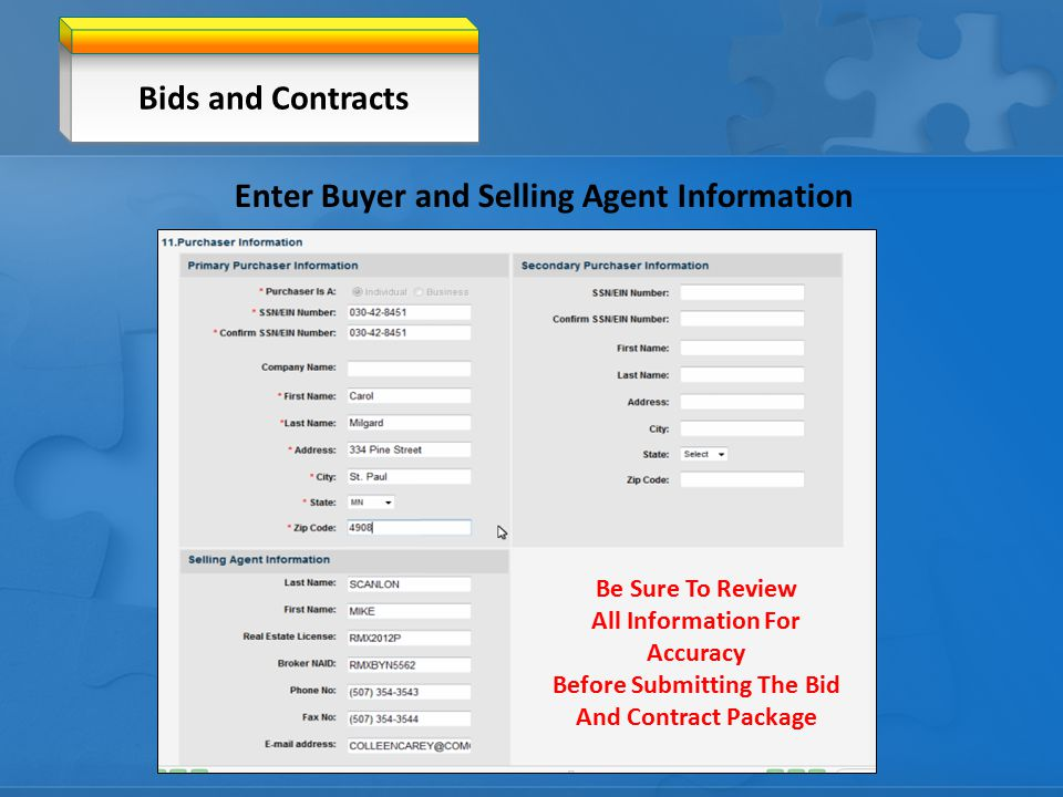 Bids and Contracts Enter Buyer and Selling Agent Information Be Sure To Review All Information For Accuracy Before Submitting The Bid And Contract Package