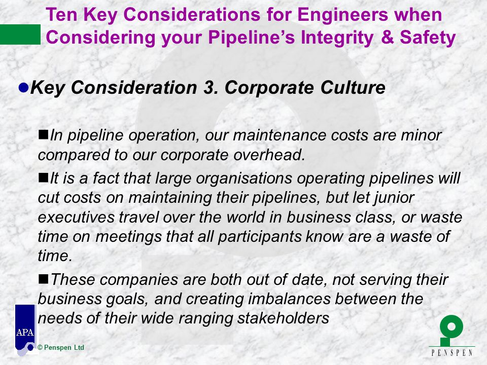 © Penspen Ltd nIn pipeline operation, our maintenance costs are minor compared to our corporate overhead. nIt is a fact that large organisations opera