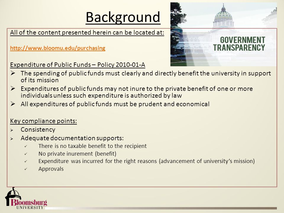 All of the content presented herein can be located at: http://www.bloomu.edu/purchasing Expenditure of Public Funds – Policy 2010-01-A  The spending