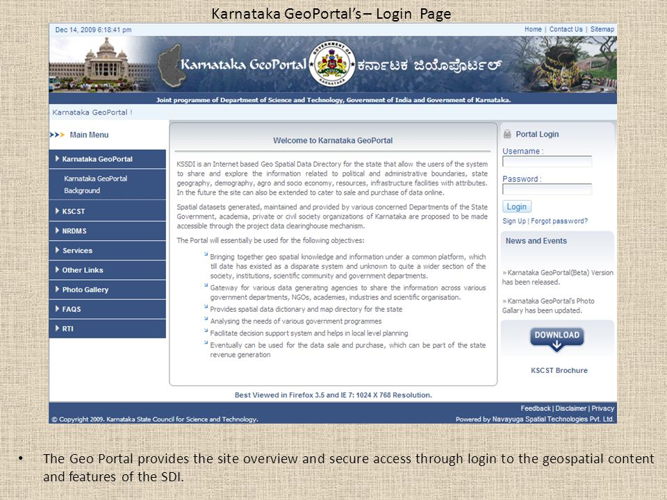 Karnataka GeoPortal's – Login Page The Geo Portal provides the site overview and secure access through login to the geospatial content and features of the SDI.