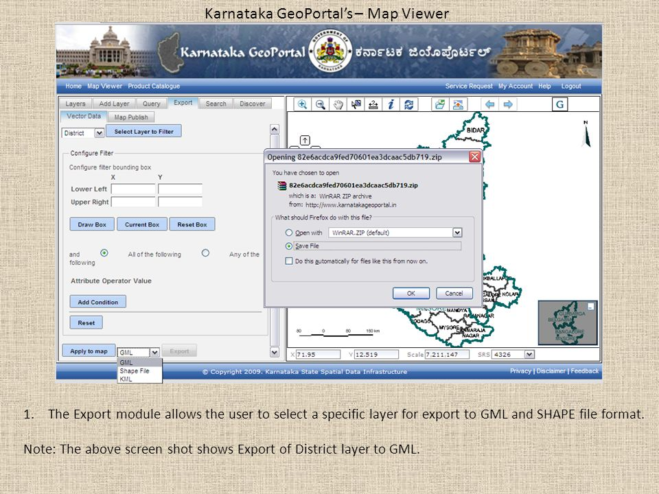 Karnataka GeoPortal's – Map Viewer 1.The Export module allows the user to select a specific layer for export to GML and SHAPE file format.