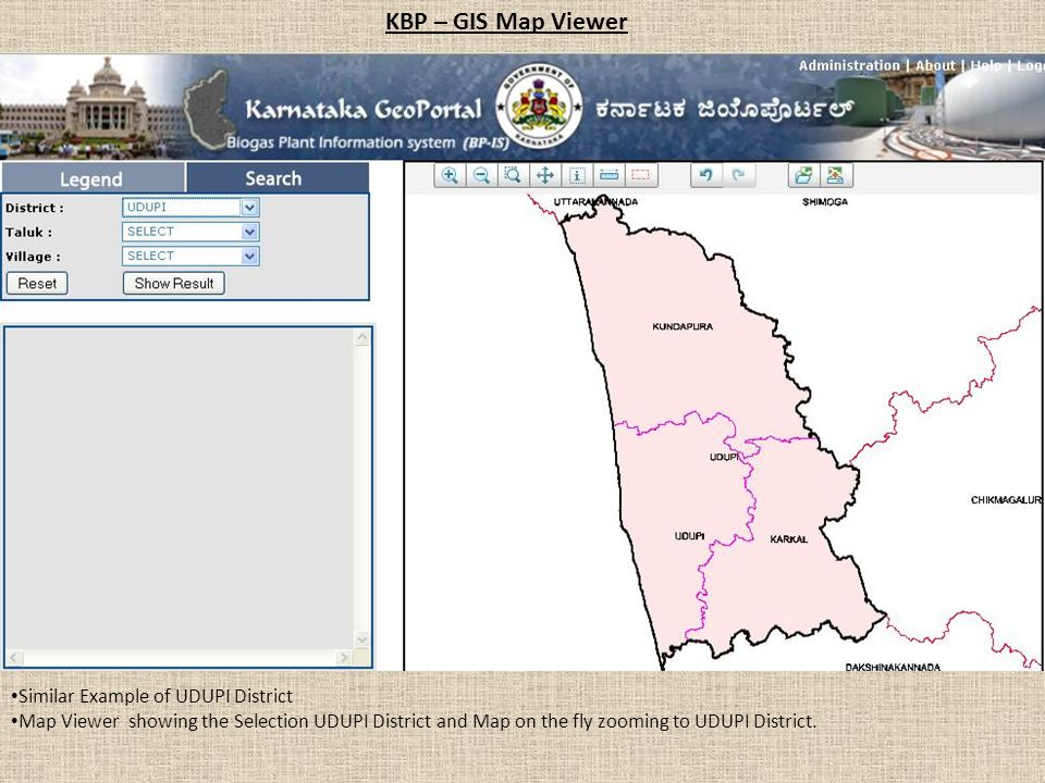 KBP – GIS Map Viewer Similar Example of UDUPI District Map Viewer showing the Selection UDUPI District and Map on the fly zooming to UDUPI District.