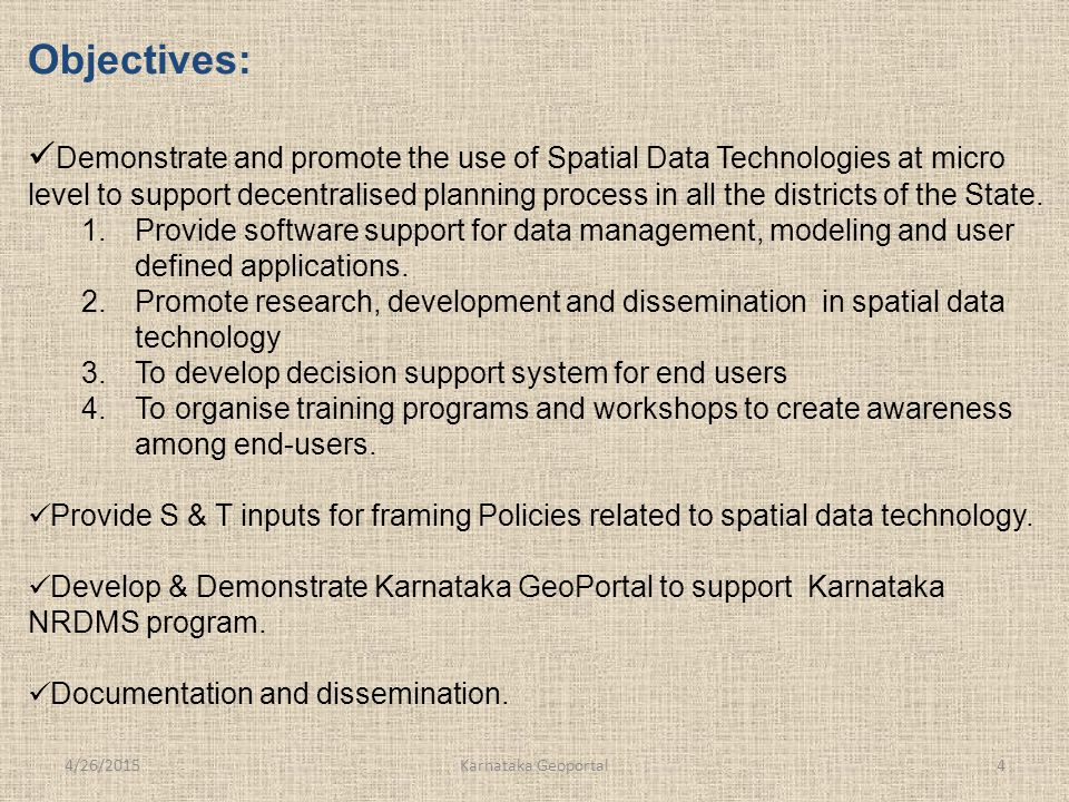 Objectives: Demonstrate and promote the use of Spatial Data Technologies at micro level to support decentralised planning process in all the districts of the State.