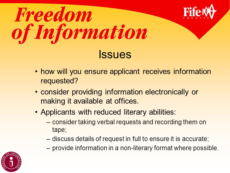 Issues how will you ensure applicant receives information requested.