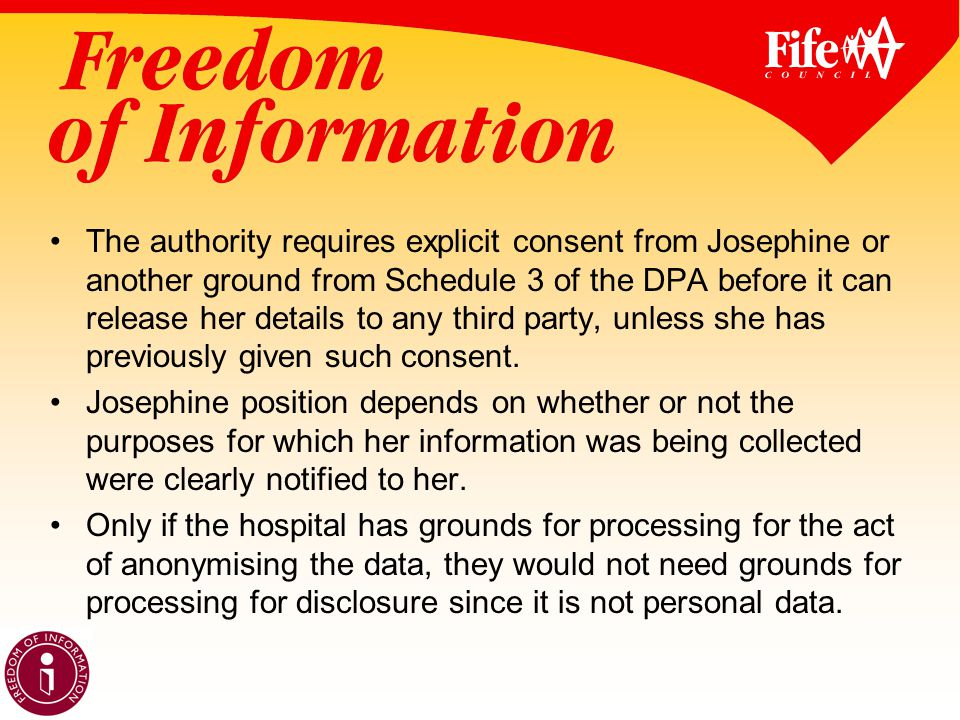 The authority requires explicit consent from Josephine or another ground from Schedule 3 of the DPA before it can release her details to any third party, unless she has previously given such consent.