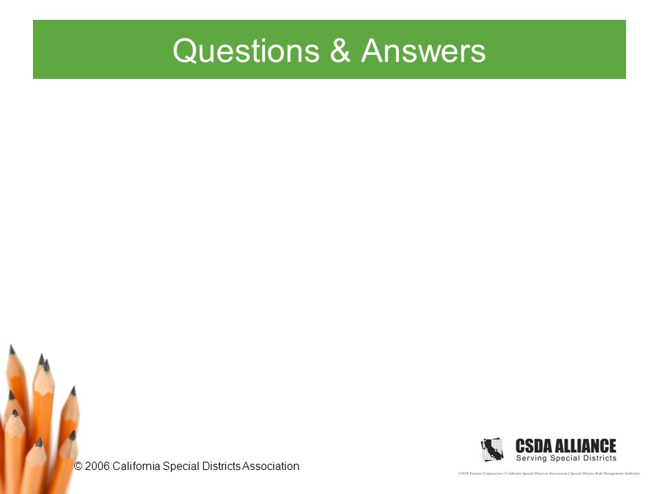 © 2006 California Special Districts Association Questions & Answers