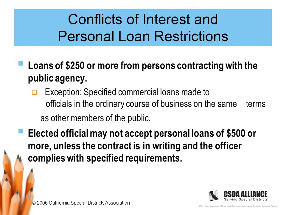 © 2006 California Special Districts Association  Loans of $250 or more from persons contracting with the public agency.