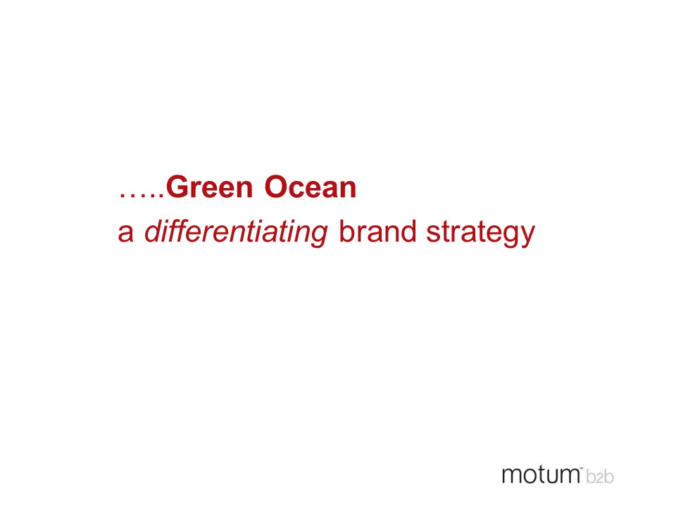 …..Green Ocean a differentiating brand strategy