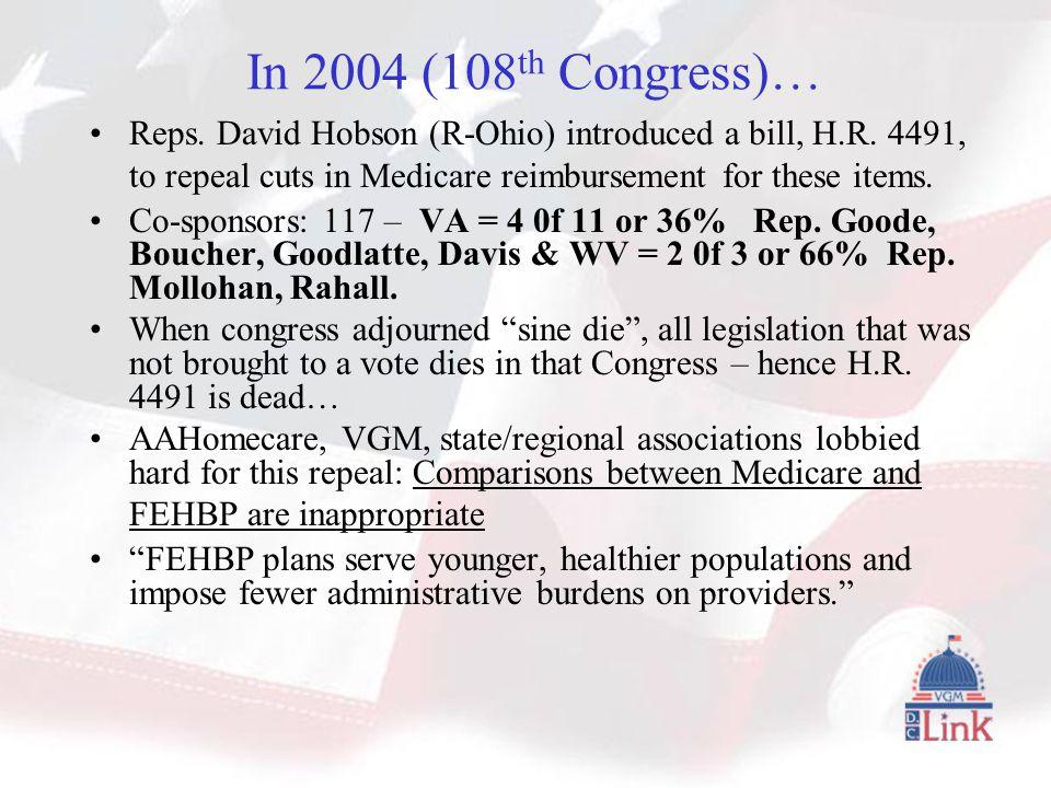 In 2004 (108 th Congress)… Reps. David Hobson (R-Ohio) introduced a bill, H.R.