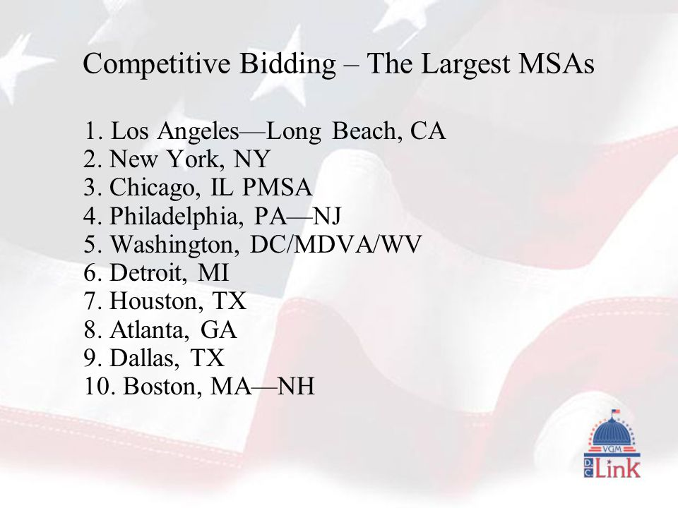 Competitive Bidding – The Largest MSAs 1. Los Angeles—Long Beach, CA 2.