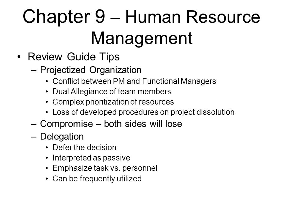 Chapter 9 – Human Resource Management Review Guide Tips –Projectized Organization Conflict between PM and Functional Managers Dual Allegiance of team