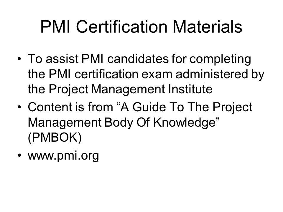 PMI Certification Materials To assist PMI candidates for completing the PMI certification exam administered by the Project Management Institute Conten