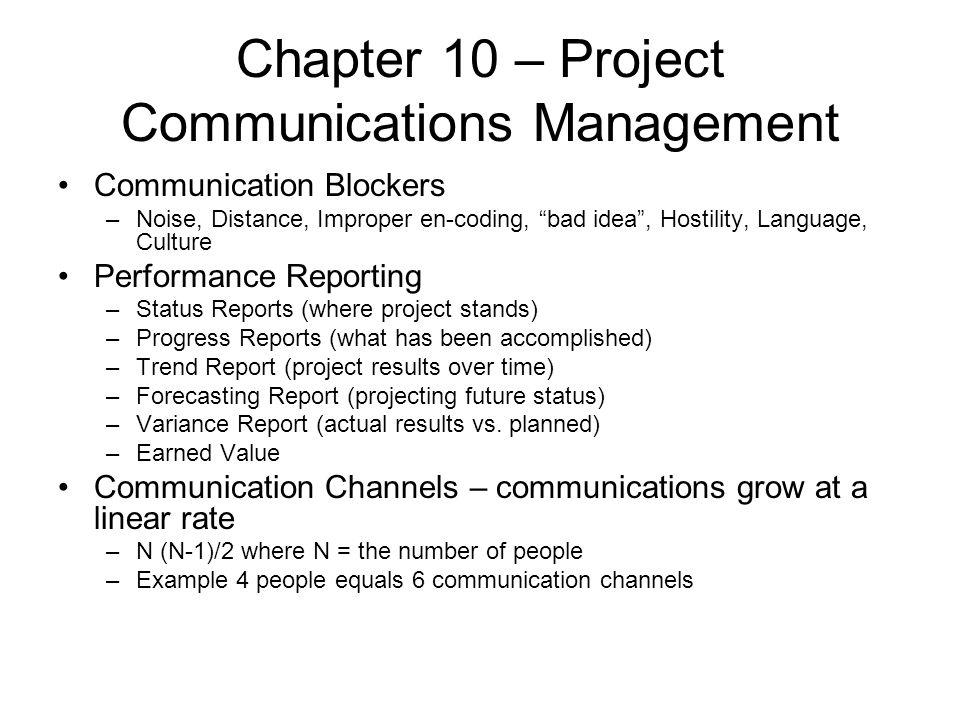 """Chapter 10 – Project Communications Management Communication Blockers –Noise, Distance, Improper en-coding, """"bad idea"""", Hostility, Language, Culture P"""