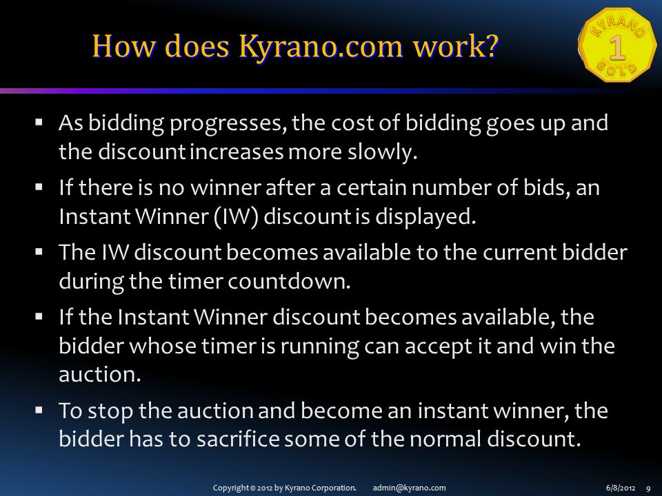 Copyright © 2012 by Kyrano Corporation. admin@kyrano.com6/8/2012 9 How does Kyrano.com work.